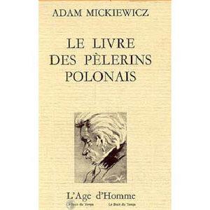Mickiewicz Adam : LE LIVRE DES PELERINS POLONAIS