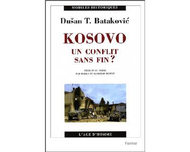 Dusan-T Batakovic : Kosovo – Un conflit sans fin ?