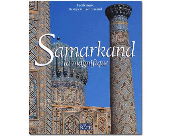 SAMARKAND la magnifique – Frédérique Beaupertuis-Bressand (F6)