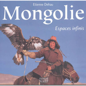 Mongolie. Espaces infinis