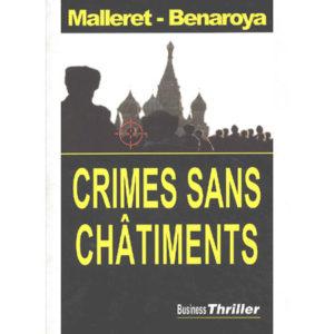 Benaroya François, Malleret Thierry: Crimes sans châtiments
