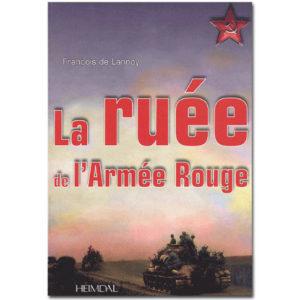La ruée de l'Armée Rouge. Opération Bagration 29/06-29/08 1944