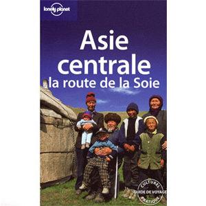 Asie centrale. La route de la Soie