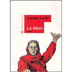 GORKI Maxime : La Mère