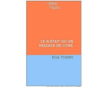 Triolet Elsa ( Ella Kagan) : Ce n'était qu'un passage de ligne