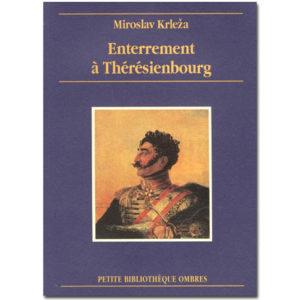 Miroslav Krleza: Enterrement à Thérésienbourg