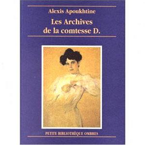 Apoukhtine Alexis : Les archives de la comtesse D. Roman épist.