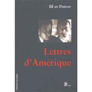 ILF et PETROV : Lettres d'Amérique. Correspondance et journaux