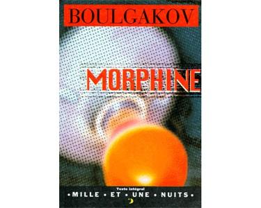 Boulgakov Mikhaïl : Morphine