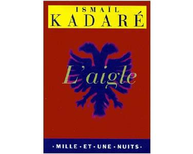 KADARE Ismaïl : L'aigle