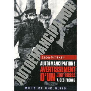 Pinsker Léon : Autoémancipation ! Avertissement d'un Juif russe