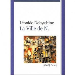Dobytchine Léonide : La Ville de N.