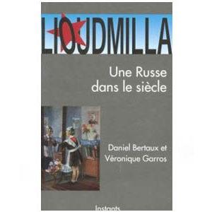 Bertaux Daniel : Lioudmilla. Une Russe dans le siècle La Dispute