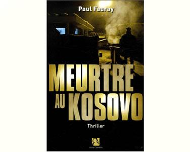 Fauray Paul : Meurtre au Kosovo