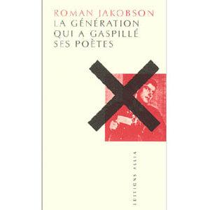 Jakobson Roman : La génération qui a gaspillé ses poètes
