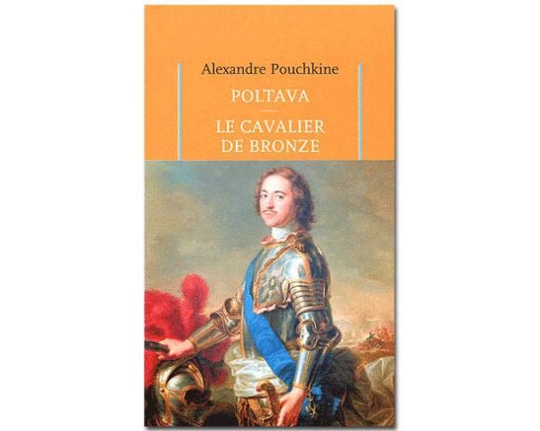 POUCHKINE : Poltava. Le Cavalier de Bronze