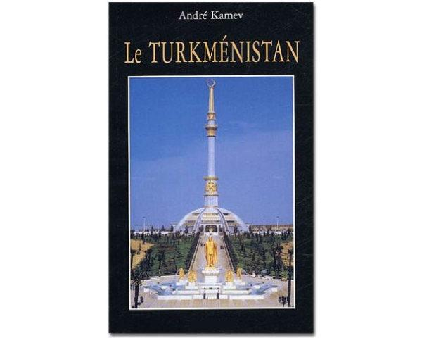 Le Turkménistan (André KAMEV)