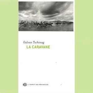 Tschinag Galsan : La Caravane
