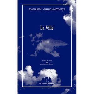 Grichkovets Evgueni : La Ville