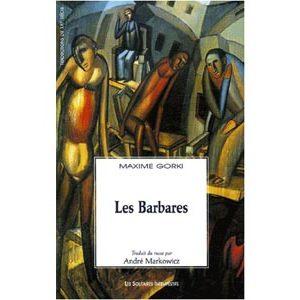 GORKI Maxime : Les Barbares