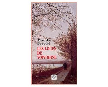 Popovic Miroslav : Les Loups de Voïvodine