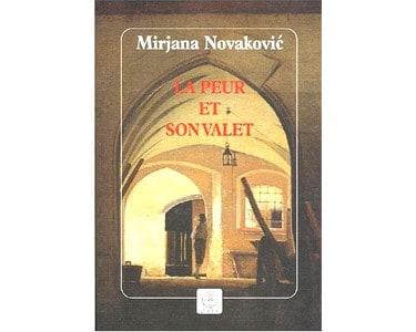 Novakovic Mirjana : La peur et son valet