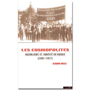 Les cosmopolites. Socialisme et judéité en Russie (1897-1917)