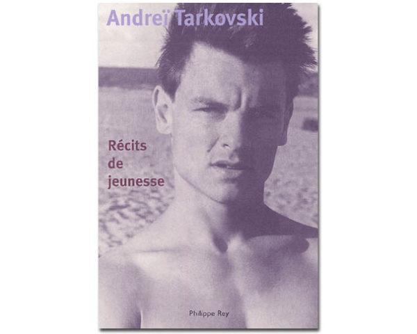 Andreï TARKOVSKI – Récits de jeunesse