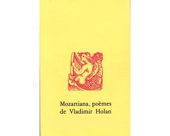 Mozartiana, poèmes de Vladimir Holan (bilingue fr-tchèque)