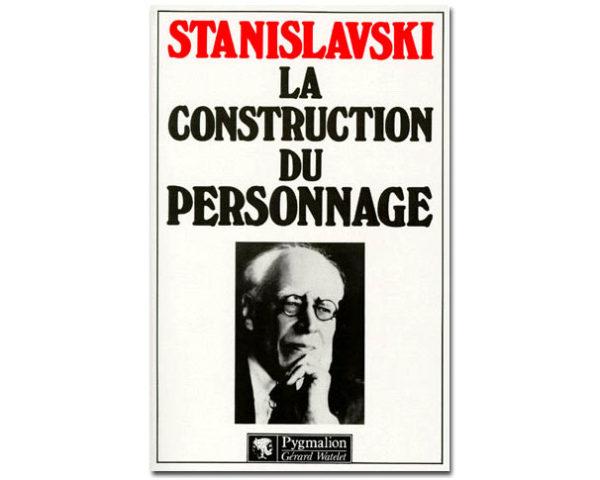 Stanislavski : La Construction du personnage