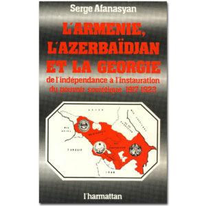 L'Arménie, l'Azerbaïdjan et la Géorgie de l'indépendance à…