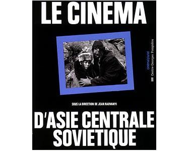 Le Cinema d'asie centrale soviétique