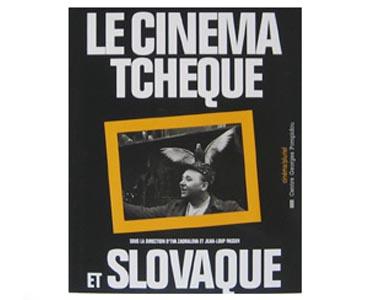 LE CINEMA TCHEQUE ET SLOVAQUE