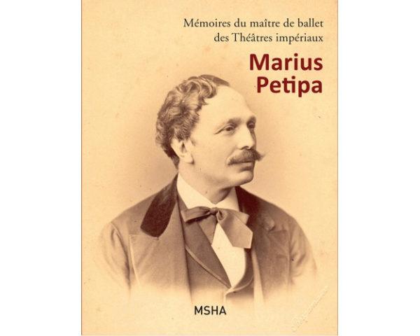 Marius Petipa Mémoires du maître de ballet Théâtres impériaux