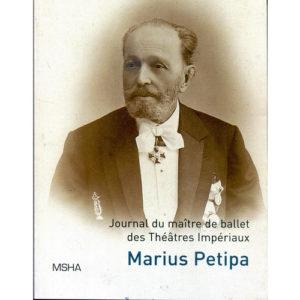 Marius Petipa Journal du maître de ballet des Théâtres Impériaux