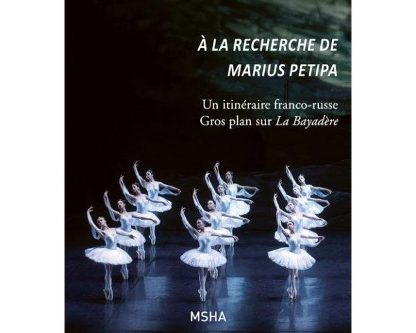 A la recherche de Marius Petipa – Un itinéraire franco-russe
