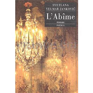 Svetlana Velmar – Jankovic : L'Abîme