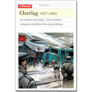 Ozerlag, 1937-1964. Le Système du goulag en URSS