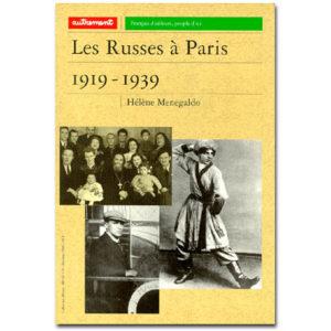 Menegaldo Hélène – Les Russes à Paris 1919-1939