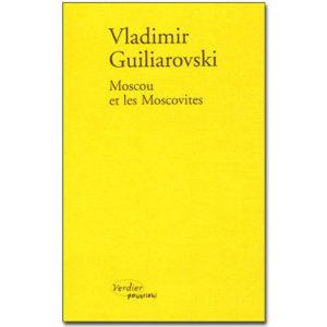 GUILIAROVSKI V.: Moscou et les moscovites