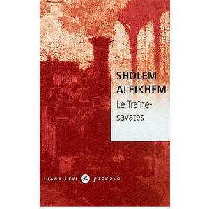 CHOLOM Aleikhem / Sholom Aleichem : Le Traîne-savates – Et autre