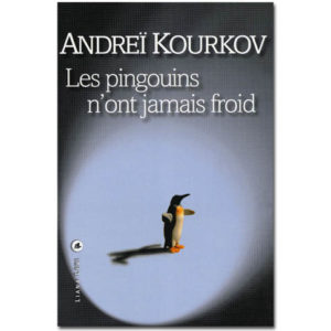 KOURKOV Andreï : Les pingouins n'ont jamais froid