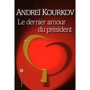 KOURKOV Andreï : Le dernier amour du président