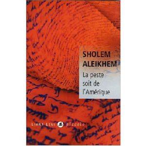 CHOLOM Aleikhem / Sholom Aleichem : La peste soit de l'Amérique