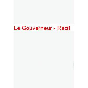 Andreev Léonid : Le Gouverneur. Récit