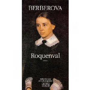 BERBEROVA Nina : Roquenval. Chronique d'un château