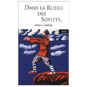 Londres Albert : Dans la Russie des Soviets. 1920