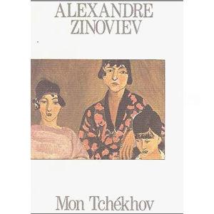 Zinoviev Alexandre : MON TCHEKHOV