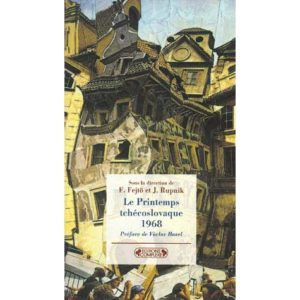 Le Printemps tchécoslovaque – 1968