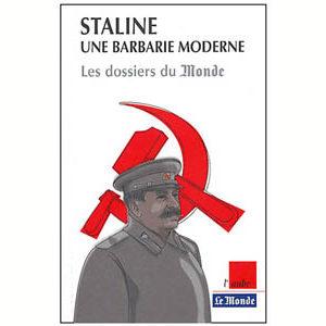 Staline. Une barbarie moderne (Les dossiers du Monde)